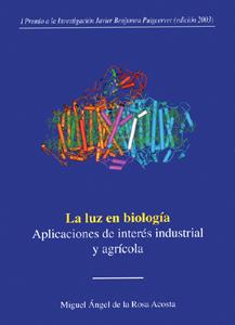 LA LUZ EN BIOLOGÍA : APLICACIONES DE INTERÉS INDUSTRIAL Y AGRÍCOLA