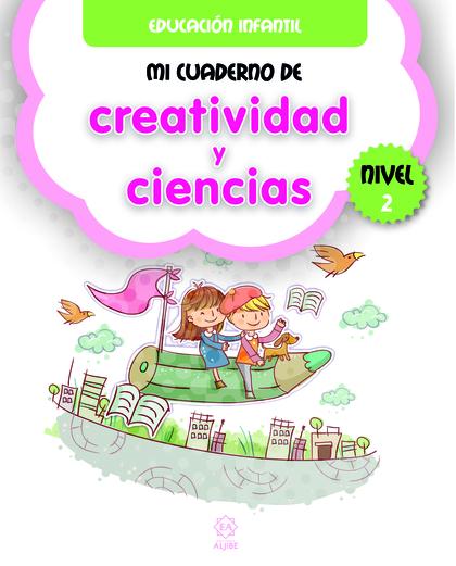 MI CUADERNO DE CREATIVIDAD Y CIENCIAS NIVEL 2