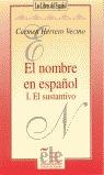 EL NOMBRE ESPAÑOL I. SUSTANTIVO