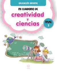 MI CUADERNO DE CREATIVIDAD Y CIENCIAS NIVEL 3
