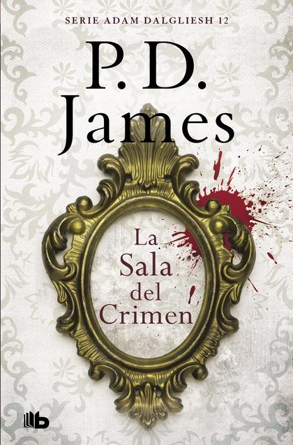 LA SALA DEL CRIMEN. ADAM DALGLIESH 12