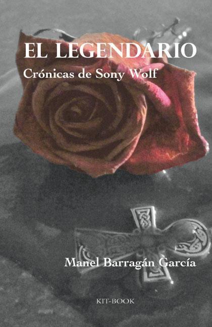 EL LEGENDARIO : CRÓNICAS DE SONY WOLF