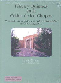 FÍSICA Y QUÍMICA EN LA COLINA DE LOS CHOPOS : 75 AÑOS DE INVESTIGACIÓN EN EL EDIFICIO ROCKEFELL