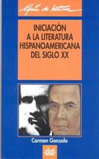 INICIACION A LA LECTURA HISPANOAMERICANA DEL SIGLO XX