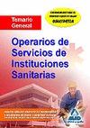 OPERARIOS DE SERVICIOS, INSTITUCIONES SANITARIAS. TEMARIO GENERAL