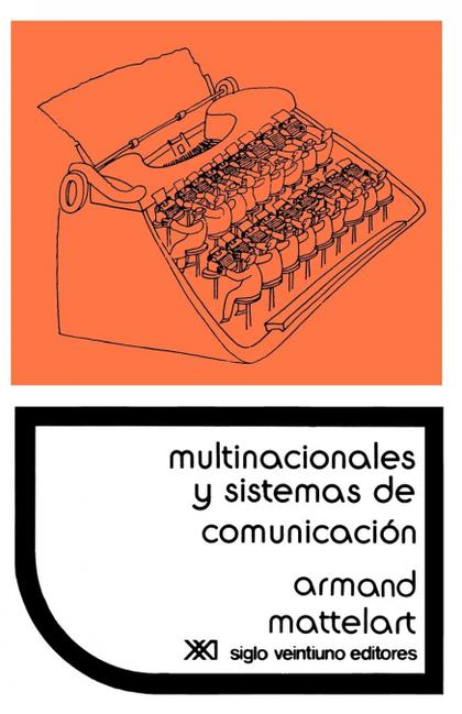 MULTINACIONALES Y SISTEMAS DE COMUNICACION. LOS APARATOS IDEOLOGICOS DEL IMPERIA