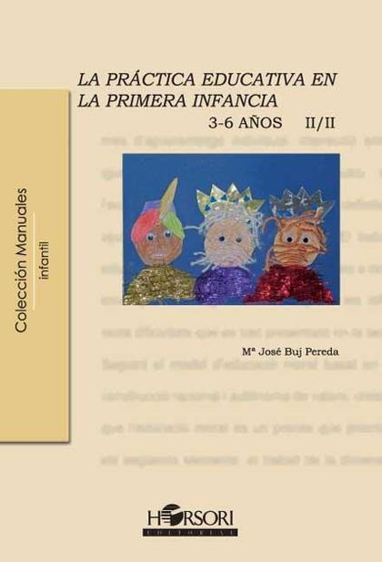 LA PRÁCTICA EDUCATIVA EN LA PRIMERA INFANCIA 3-6 AÑOS II/II