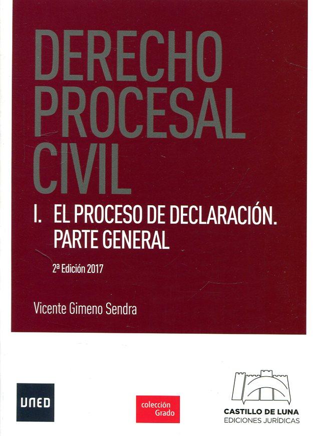 DERECHO PROCESAL CIVIL. I. EL PROCESO DE DECLARACIÓN. PARTE GENERAL.