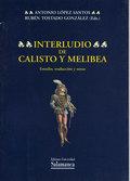 INTERLUDIO DE CALISTO Y MELIBEA : ESTUDIO, TRADUCCIÓN Y NOTAS