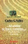 AL ANDAR SE HACE CAMINO-- : EL ARTE DE VIVIR EL PRESENTE