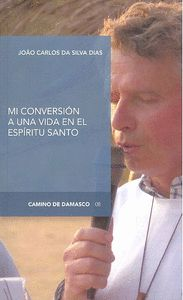MI CONVERSIÓN A UNA VIDA EN EL ESPÍRITU SANTO.