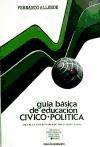 GUIA BASICA EDUCACION CIVICO POLITICA