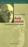 AZAÑA ESTADISTA, UN PROYECTO DE ESTADO VIGENTE