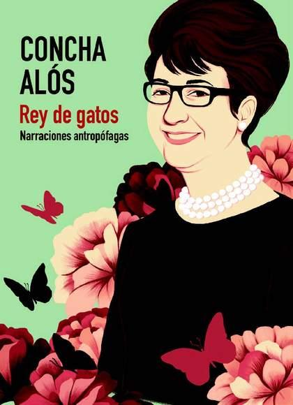 REY DE GATOS. NARRACIONES ANTROPÓFAGAS