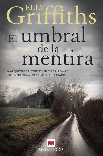 EL UMBRAL DE LA MENTIRA. LOS HUESOS NUNCA MIENTEN