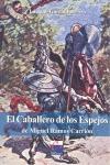 ´EL CABALLERO DE LOS ESPEJOS´ DE MIGUEL RAMOS CARRIÓN