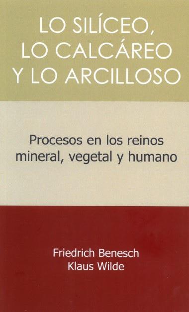 LO SILICEO, LO CALCAREO Y LO ARCILLOSO. PROCESOS EN LOS REINOS MINERAL, VEGETAL Y HUMANO