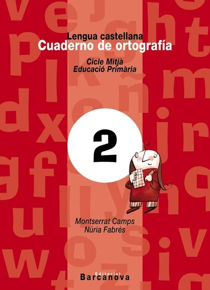 LENGUA CASTELLANA, 3 EDUCACIÓN PRIMARIA (BALEARES, CATALUÑA). CUADERNO DE ORTOGRAFÍA 2