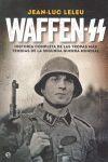 WAFFEN-SS : HISTORIA COMPLETA DE LAS TROPAS MÁS TEMIDAS DE LA SEGUNDA GUERRA MUNDIAL