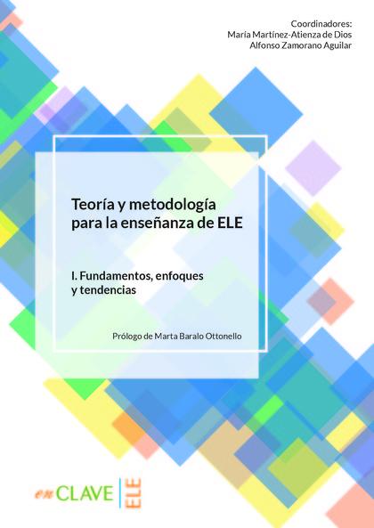 TEORÍA Y METODOLOGÍA PARA LA ENSEÑANZA DE ELE. VOL. I                           VOLUMEN I. FUND