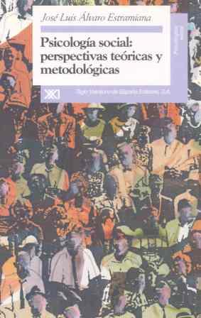 PSICOLOGÍA SOCIAL : PERSPECTIVAS TEÓRICAS Y METODOLÓGICAS
