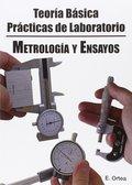 METROLOGÍA Y ENSAYOS DE PRODUCTOS. TEORÍA BÁSICA Y PRÁCTICAS DE LABORATORIO