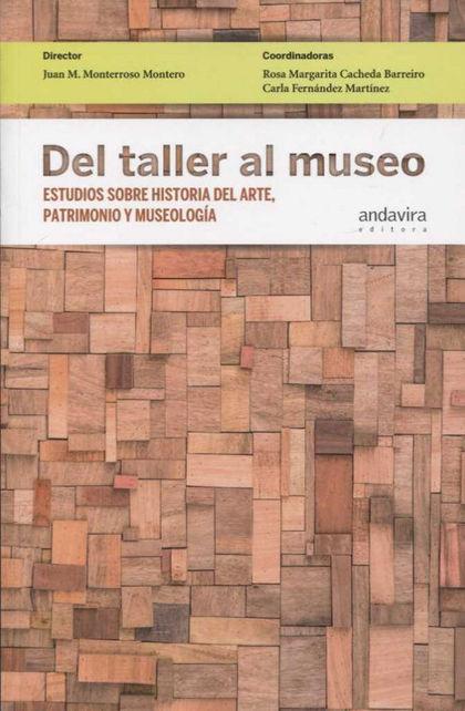 DEL TALLER AL MUSEO