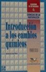 INTRODUCCIÓN A LOS CAMBIOS QUÍMICOS : CIENCIAS DE LA NATURALEZA, ESO, 1 CICLO. CUADERNO DE ACTI