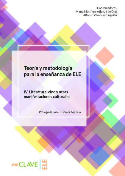 TEORÍA Y METODOLOGÍA PARA LA ENSEÑANZA DE ELE. VOL. IV                          VOLUMEN IV. LIT