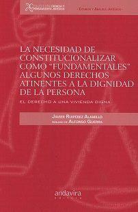 LA NECESIDAD DE CONSTITUCIONALIZAR COMO ´FUNDAMENTALES´ ALGUNOS DERECHOS ATINENT.