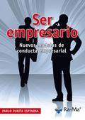 E-BOOK - SER EMPRESARIO. NUEVOS MODELOS DE CONDUCTA EMPRESARIAL.