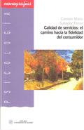 CALIDAD DE SERVICIOS : EL CAMINO HACIA LA FIDELIDAD DEL CONSUMIDOR : ESTRATEGIAS PARA CONSEGUIR