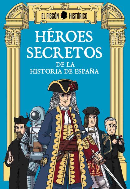 HEROES SECRETOS  DE LA HISTORIA