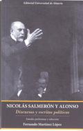 NICOLÁS SALMERÓN Y ALONSO : DISCURSOS Y ESCRITOS POLÍTICOS