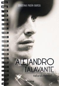 ALEJANDRO TALAVANTE, NATURAL(MENTE)