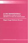 LA OPA TRANSFRONTERIZA : (DETERMINACIÓN Y ÁMBITO DE LA LEY APLICABLE EN EL MARCO DEL MERCADO DE
