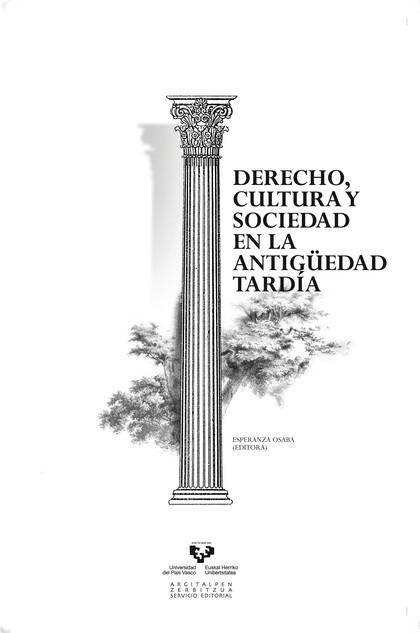 DERECHO, CULTURA Y SOCIEDAD EN LA ANTIGÜEDAD TARDÍA.