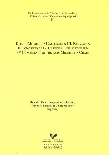 KOLDO MITXELENA KATEDRAREN III. BILTZARRA : 2012KO URRIAREN 8 ETA 11 =  III CONGRESO DE LA CÁTE