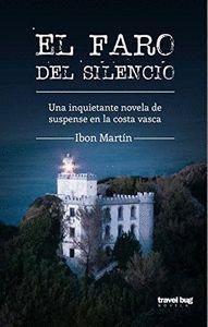EL FARO DEL SILENCIO : UNA INQUIETANTE NOVELA DE SUSPENSE EN LA COSTA VASCA