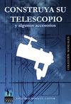 CONSTRUYA SU TELESCOPIO Y OTROS ACCESORIOS