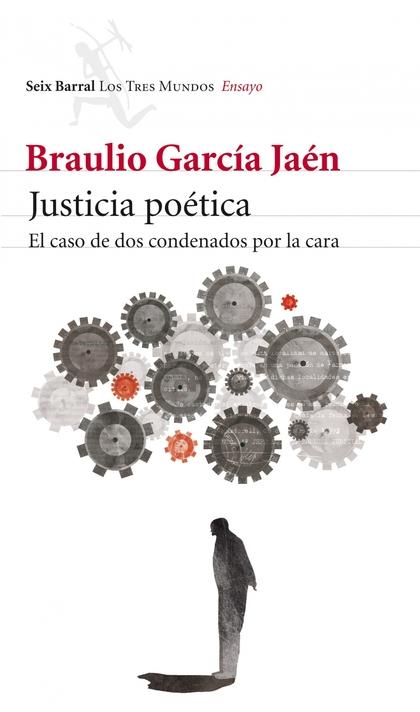 JUSTICIA POÉTICA : EL CASO DE DOS CONDENADOS POR LA CARA