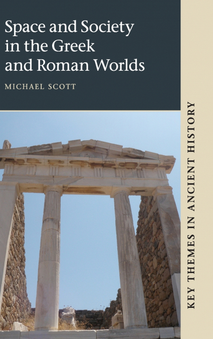 SPACE AND SOCIETY IN THE GREEK AND ROMAN WORLDS.
