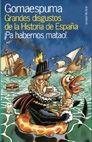 GRANDES DISGUSTOS DE LA HISTORIA DE ESPAÑA PA HABERNOS MATAO