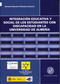 INTEGRACIÓN EDUCATIVA Y SOCIAL DE LOS ESTUDIANTES CON DISCAPACIDAD EN LA UNIVERSIDAD DE ALMERÍA