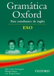 GRAMATICA OXFORD PARA ESTUDIANTES DE INGLES .ESO