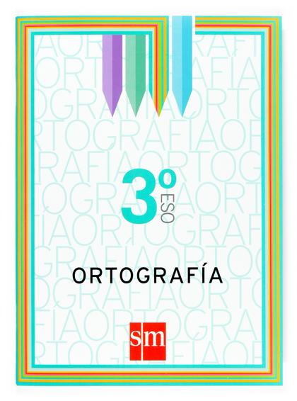 ORTOGRAFÍA, 3 ESO