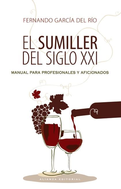 EL SUMILLER DEL SIGLO XXI : MANUAL PARA PROFESIONALES Y AFICIONADOS