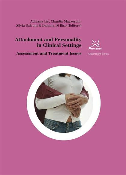 ATTACHMENT AND PERSONALITY IN CLINICAL SETTINGS. ASSESSMENT AND TREATMENTE ISSUE