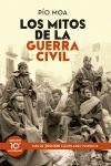 LOS MITOS DE LA GUERRA CIVIL : EDICIÓN 10 ANIVERSARIO