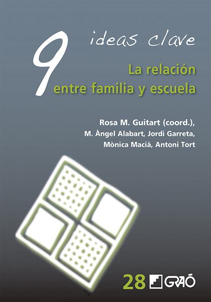 9 IDEAS CLAVE. LA RELACIÓN ENTRE FAMILIA Y ESCUELA.